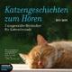Katzengeschichten zum Hören - Die Box - Andrea Schacht; Werner Fuld; Peter Exinger; Julia Bachstein; Gudrun Landgrebe; Tommi Piper; Edgar M Böhlke; Thomas Hollaender; Wolfram Siebeck
