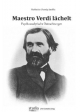 Maestro Verdi lächelt - Katharina Dennig-Jaschke