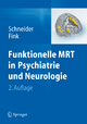 Funktionelle MRT in Psychiatrie und Neurologie - Frank Schneider; Gereon R. Fink