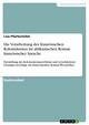 Die Verarbeitung des französischen Kolonialismus im afrikanischen Roman französischer Sprache - Lisa Pfurtscheller