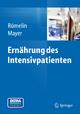 Ernährung des Intensivpatienten - Andreas Rümelin; Konstantin Mayer