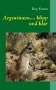 Argentinien... klipp und klar - Roy Peters