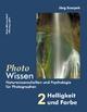 PhotoWissen - 2 Helligkeit und Farbe - Jörg Sczepek