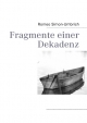 Fragmente einer Dekadenz - Romeo Simon-Umbrich