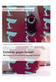 Kameras gegen Gewalt. Wie effektiv ist die öffentliche Videoüberwachung? - Florian Philipp Ott; Nico Müller; Stephan Ackerschott