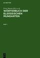 Wörterbuch der elsässischen Mundarten - Ernst Martin; Hans Lienhart