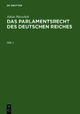 Julius Hatschek: Das Parlamentsrecht des Deutschen Reiches / Teil 1