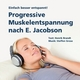Progressive Muskelentspannung nach E. Jacobson