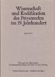 Wissenschaft und Kodifikation des Privatrechts im 19. Jahrhundert / Wissenschaft und Kodifikation des Privatrechts im 19. Jahrhundert - Helmut Coing; Walter Wilhelm