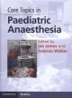 Core Topics in Paediatric Anaesthesia