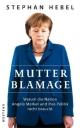 Mutter Blamage - Stephan Hebel