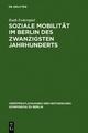 Soziale Mobilität im Berlin des zwanzigsten Jahrhunderts - Ruth Federspiel