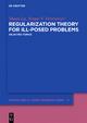 Regularization Theory for Ill-posed Problems - Shuai Lu; Sergei V. Pereverzev