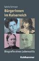 Bürgerinnen im Kaiserreich - Sylvia Schraut