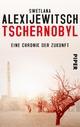 Tschernobyl - Swetlana Alexijewitsch