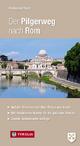 Der Pilgerweg nach Rom - Ferdinand Treml