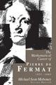 The Mathematical Career of Pierre de Fermat, 1601-1665 - Michael Sean Mahoney