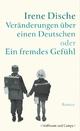 Veränderungen über einen Deutschen oder Ein fremdes Gefühl - Irene Dische