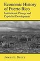 Economic History of Puerto Rico - James L. Dietz