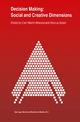 Decision Making: Social and Creative Dimensions - Carl Martin Allwood; Marcus Selart