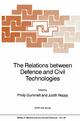 The Relations between Defence and Civil Technologies - Philip Gummett; Judith Reppy