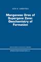 Manganese Ores of Supergene Zone: Geochemistry of Formation - I.M. Varentsov