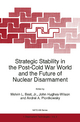 Strategic Stability in the Post-Cold War World and the Future of Nuclear Disarmament - Melvin L. Best; John Hughes-Wilson; Andrei A. Piontkowsky