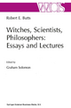 Witches, Scientists, Philosophers: Essays and Lectures - Robert E. Butts; Graham Solomon