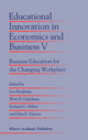 Educational Innovation in Economics and Business V - Lex Borghans; Wim H. Gijselaers; Richard G. Milter; John E. Stinson