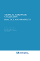 Tropical Hardwood Utilization: Practice and Prospects - Roelof A.A. Oldeman; T.J. Peck; K. Alkema
