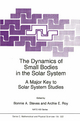 The Dynamics of Small Bodies in the Solar System - B.A. Steves; Archie E. Roy