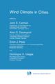 Wind Climate in Cities - J.E. Cermak; Alan G. Davenport; Erich J. Plate; Domingos X. Viegas
