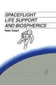 Spaceflight Life Support and Biospherics - Peter Eckart