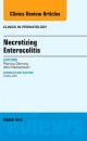 Necrotizing Enterocolitis, an Issue of Clinics in Perinatology