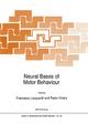 Neural Bases of Motor Behaviour - Francesco Lacquaniti; Paolo Viviani