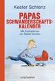 Papas Schwangerschaftskalender - Kester Schlenz