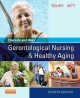 Ebersole and Hess'' Gerontological Nursing & Healthy Aging
