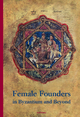 Female Founders in Byzantium and Beyond - Galina Fingarova; Matthew Savage; Lioba Theis