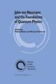 John von Neumann and the Foundations of Quantum Physics - Miklos Redei; Michael Stoltzner