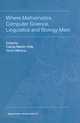 Where Mathematics, Computer Science, Linguistics and Biology Meet - Carlos Martin-Vide; V. Mitrana