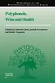 Polyphenols, Wine and Health - Catherine Cheze; Joseph Vercauteren; R. Verpoorte