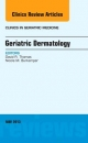 Geriatric Dermatology, an Issue of Clinics in Geriatric Medicine