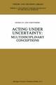 Acting under Uncertainty - George M. von Furstenberg