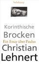 Korinthische Brocken - Christian Lehnert