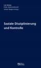 Soziale Disziplinierung und Kontrolle
