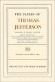 The Papers of Thomas Jefferson, Volume 39 - Thomas Jefferson; Barbara B. Oberg