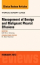 Management of Benign and Malignant Pleural Effusions, an Issue of Thoracic Surgery Clinics