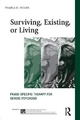 Surviving, Existing or Living: Phase-Specific Therapy for Severe Psychosis