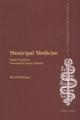 Municipal Medicine. Public Health in Twentieth-Century Britain. Studies in the History of Medicine Band 1. 339 Seiten Studies in the history of medicine ; Vol. 1