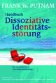 Handbuch Dissoziative Identitätsstörung - Frank W. Putnam